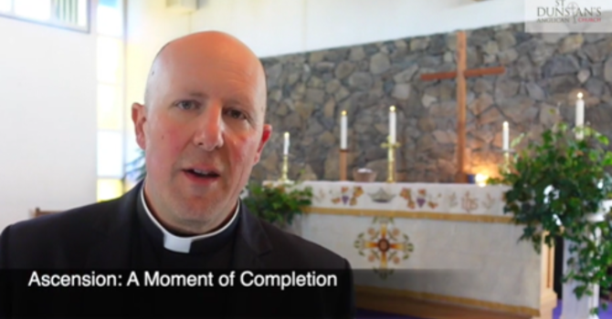 Sermon: 16 May 2021 - Ascension Sunday