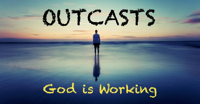 """Beautiful Outcast: Part 2 of our sermon series """"Outcasts"""""""