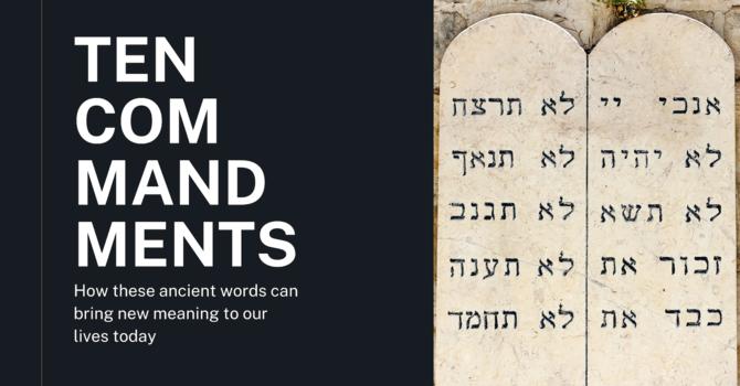 Ten Commandments - Week 5