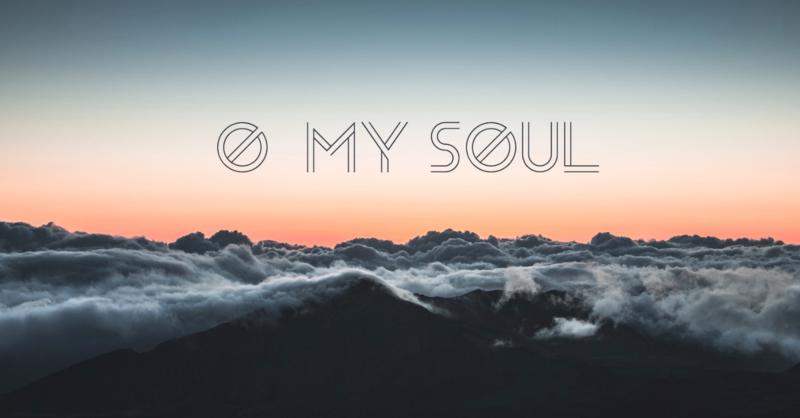 Oh My Soul - Week 2