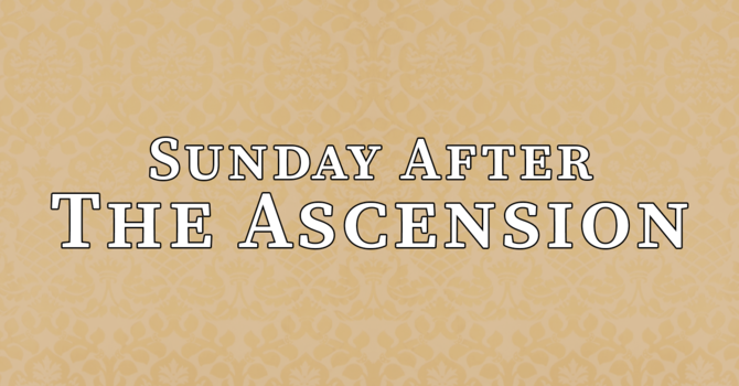 Sunday after Ascension Day, 10:00 A.M.