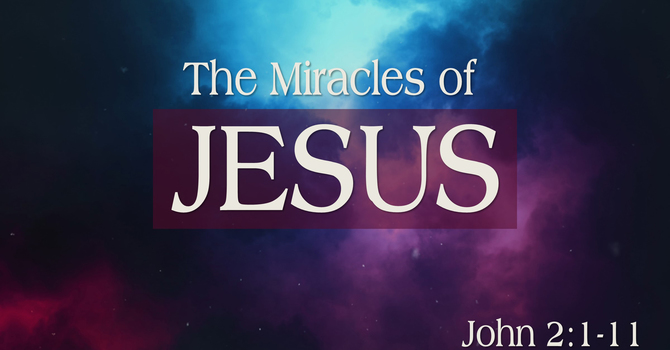 The Miracles of Jesus - Part 1