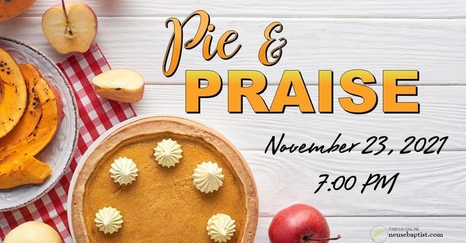 Pie and Praise