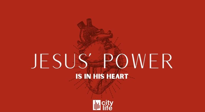 Jesus's Power Is In His Heart