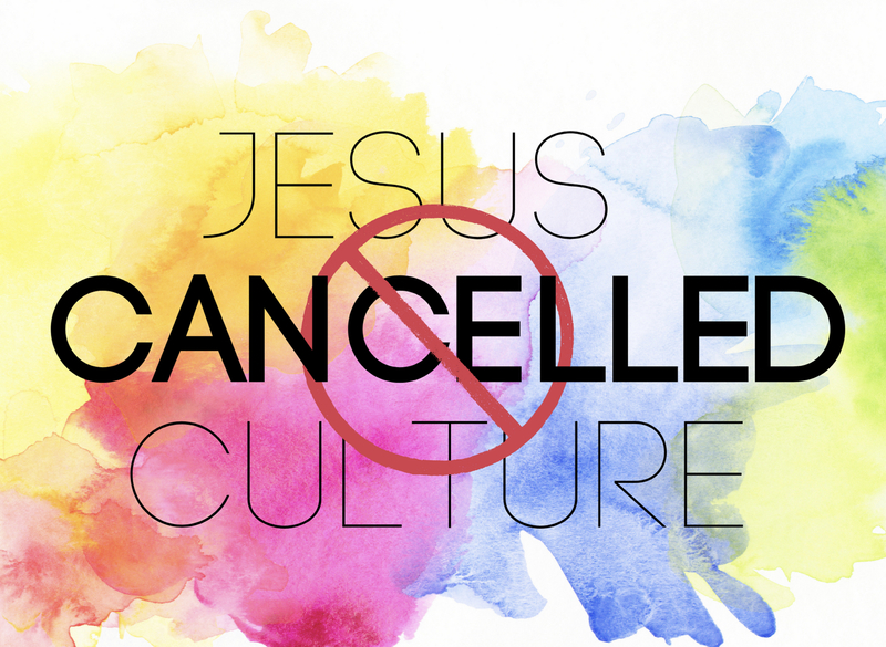 Jesus Cancelled Culture