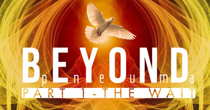 """Beyond"" Part 1"
