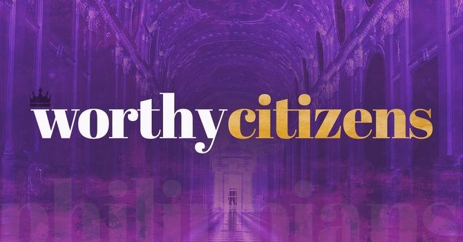 Worthy Citizens