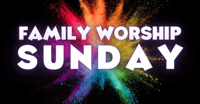Family Worship Sunday