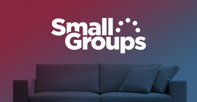Small Groups | Meeting Throughout the Week