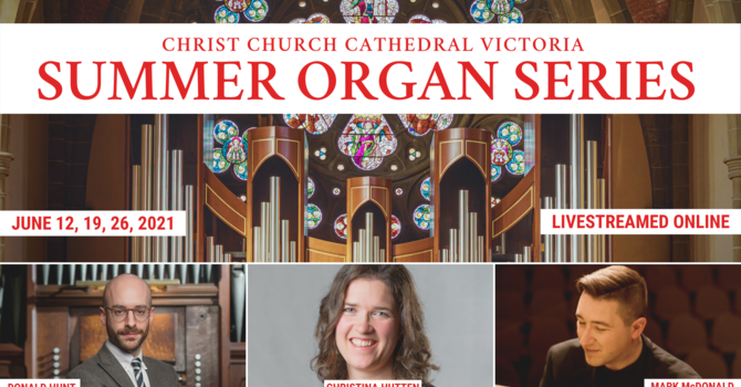 Christ Church Cathedral's 14th annual Summer Organ Series goes local! image