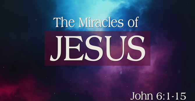 The Miracles of Jesus - Part 4