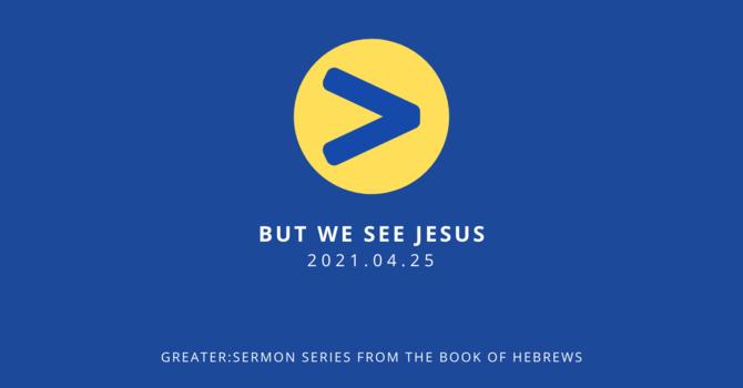 2 But We See Jesus
