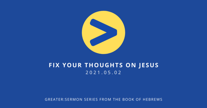 3 Fix Your Thoughts on Jesus