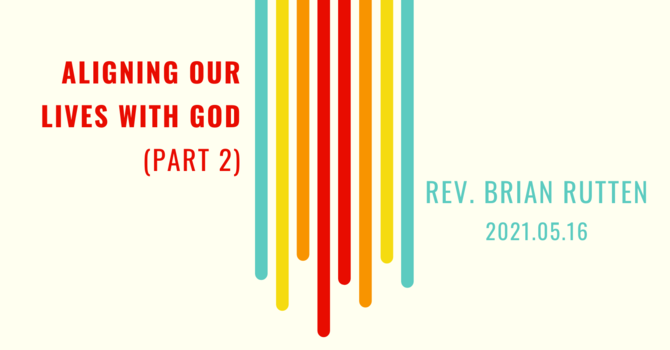 Aligning Our Lives with God (Part 2)
