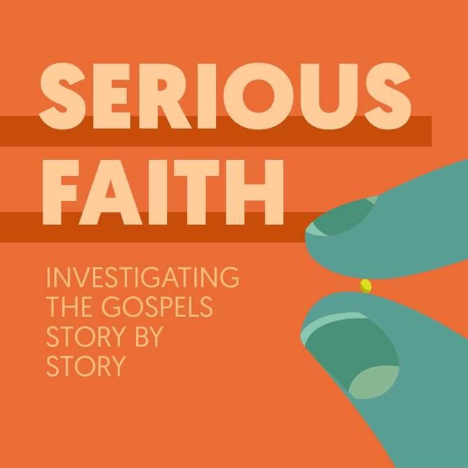 Serious Faith Podcast