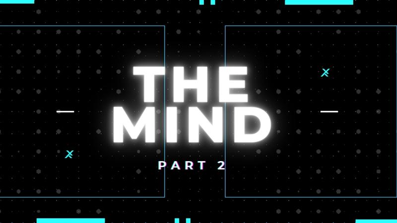 The Mind - Part 2