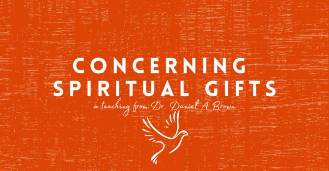 Concerning Spiritual Gifts image