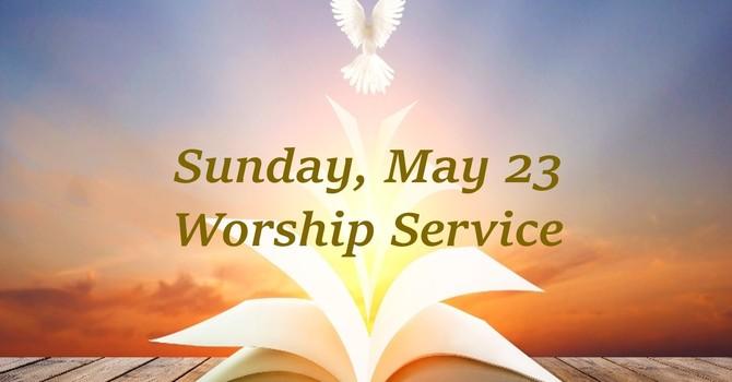 Sunday, May 23 Worship Service image