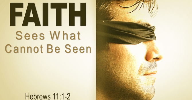 Faith Sees What Cannot Be Seen