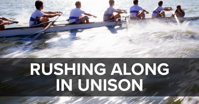 Rushing Along in Unison