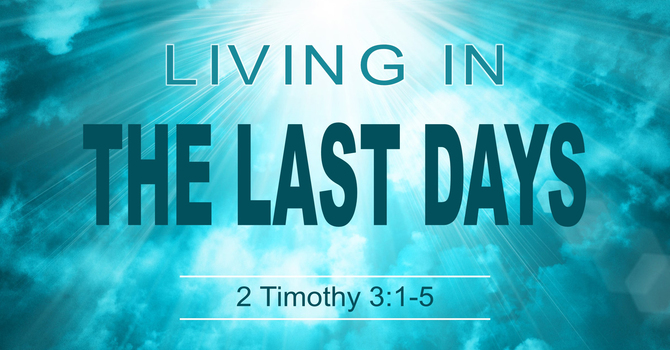 Living In The Last Days