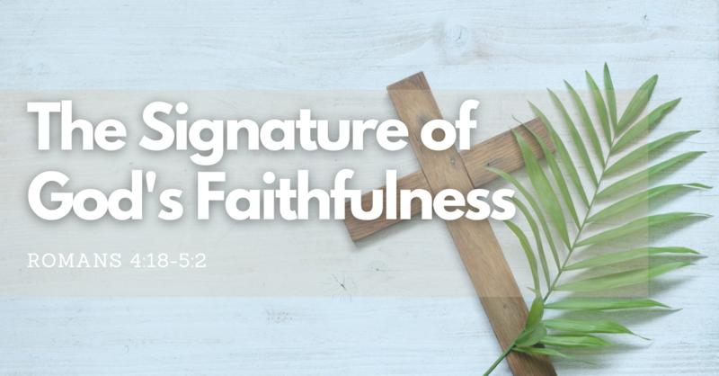 The Signature of God's Faithfulness