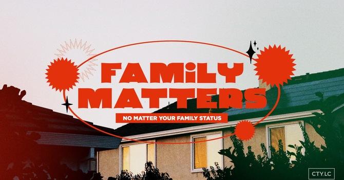 Family Matters - Week 1