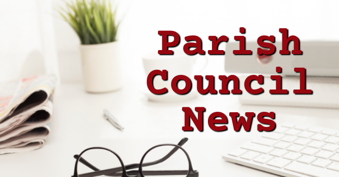 News from the Parish Council