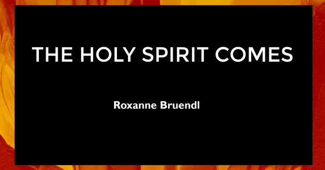 Talk - THE HOLY SPIRIT COMES - May 23, 2021 image