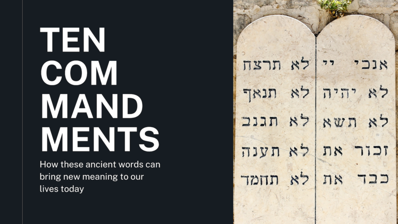 Ten Commandments - Week 6