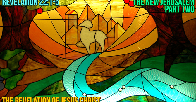 The New Jerusalem (Part Two)