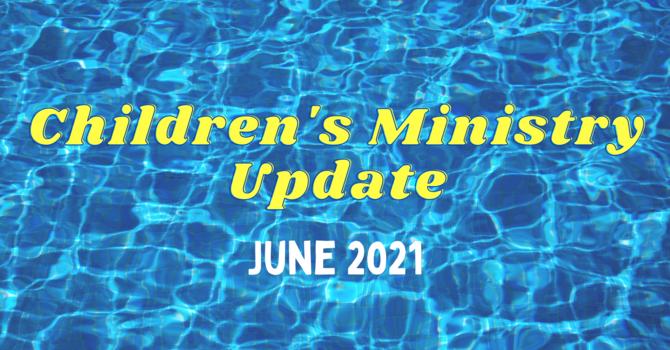 June Children's Ministry Update image