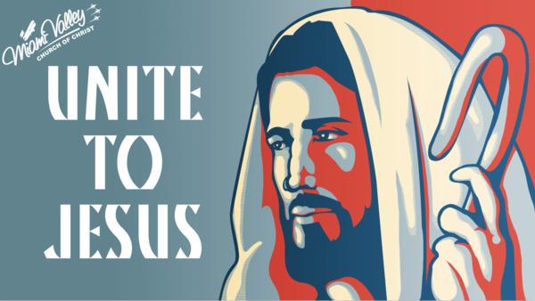 Unite to Jesus Series
