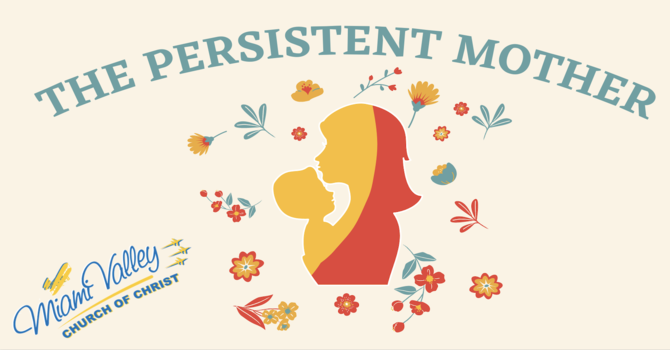 The Persistent Mother