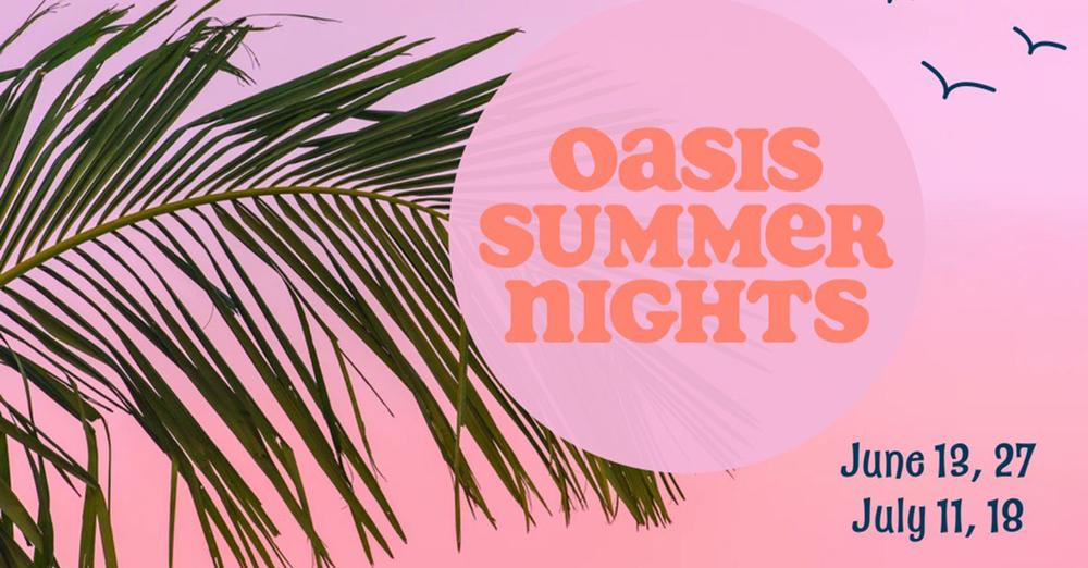 Oasis Summer Nights