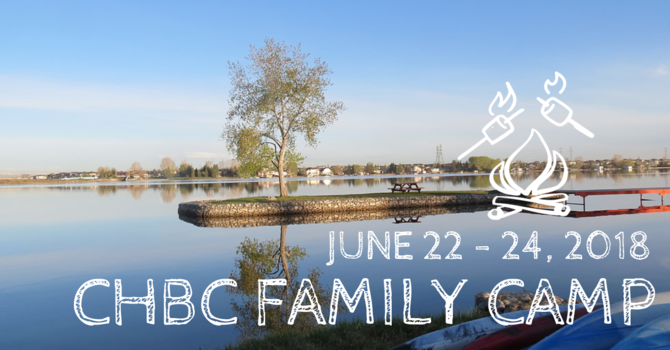 CHBC Family Camp - Registration OPEN! image