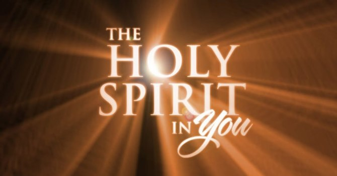 Does the Holy Spirit Live in You?