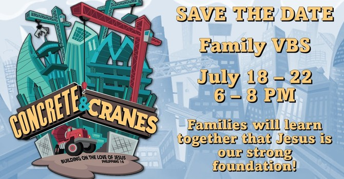 Concrete and Cranes Family VBS