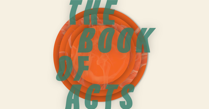 """The Book of Acts: """"Empowered to Cross Cultures"""" - Week 8 image"""