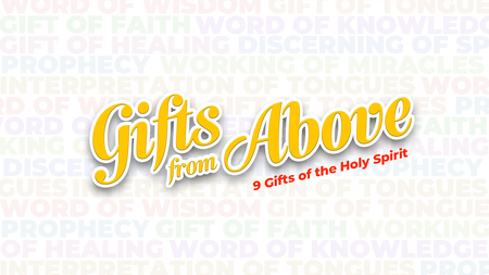 Gifts from Above | 3 Part Series