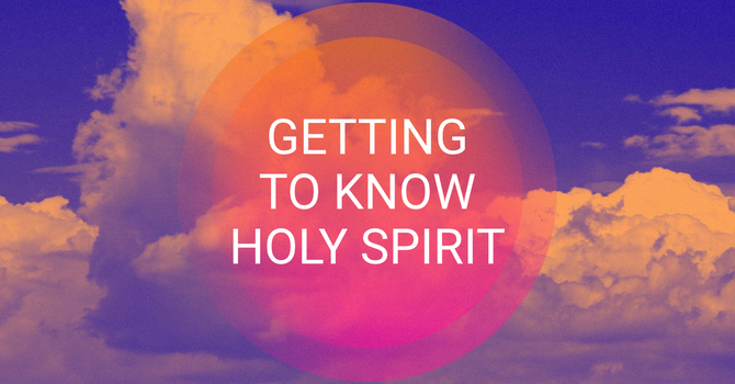 Pt 1 of 'Getting to know the Holy Spirit'