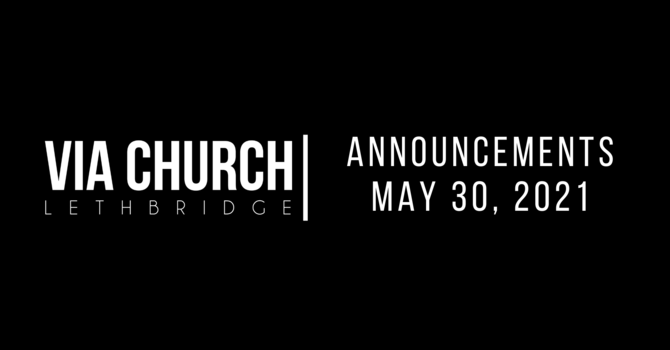 Announcements - May 30, 2021 image