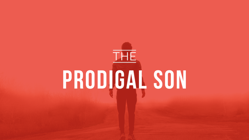 The Prodigal Son   05.30.21   10AM