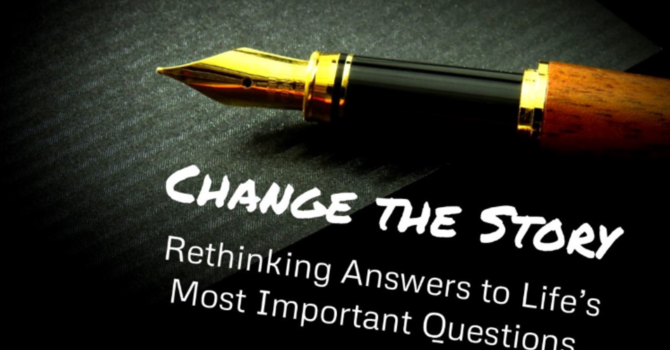 What does it mean to change the story,  and what difference do stories make?