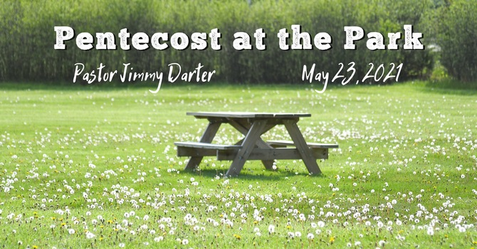 Pentecost at the Park