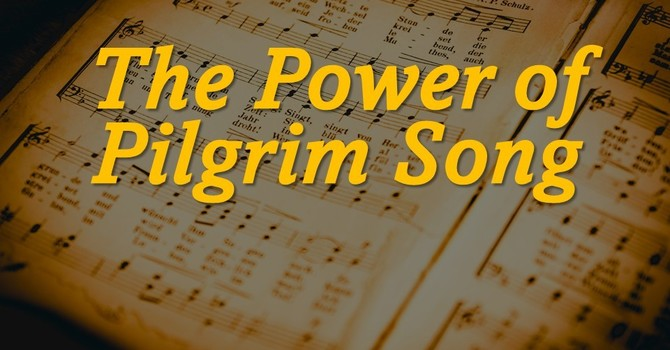 The Power of Pilgrim Song