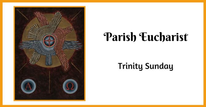 Parish Eucharist - May 30, 2021 image