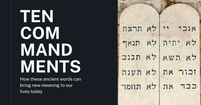 Ten Commandments - Week 7