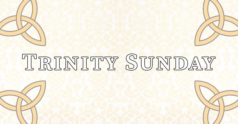 Trinity Sunday, 10:00 A.M.