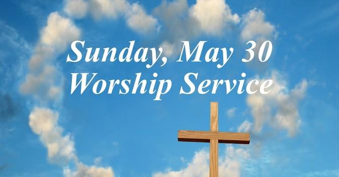 Sunday, May 30 Worship Service image